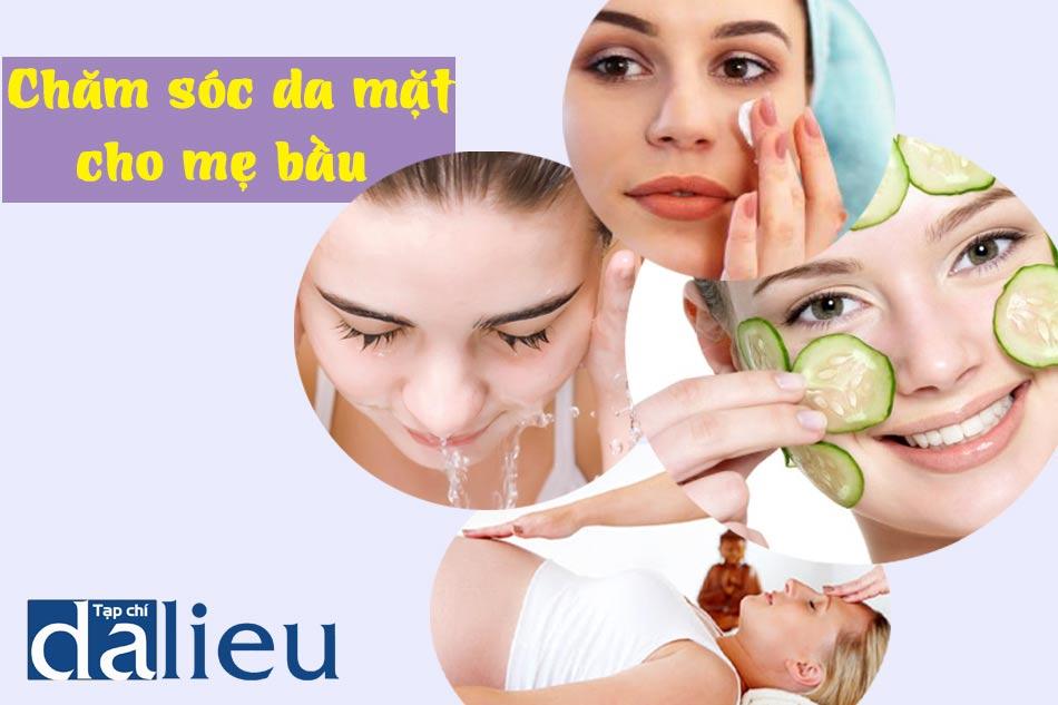 Chăm sóc da mặt cho mẹ bầu